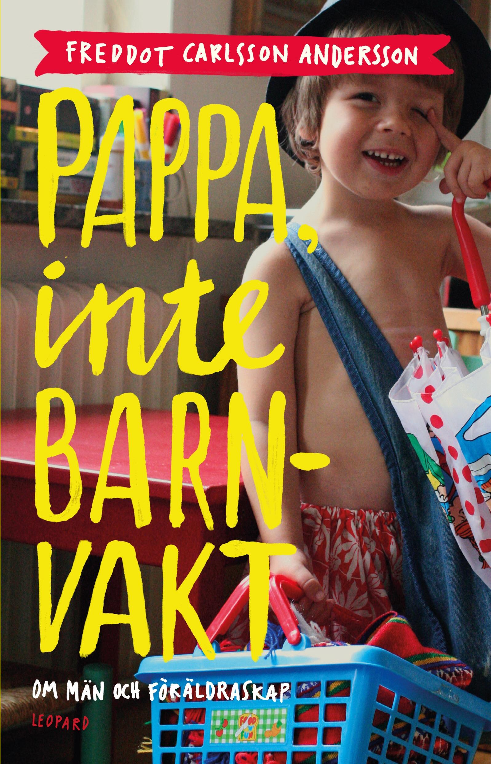 Bokomslag till Pappa, inte barnvakt - en bok om papparollen utifrån ett jämställdhetsperspektiv