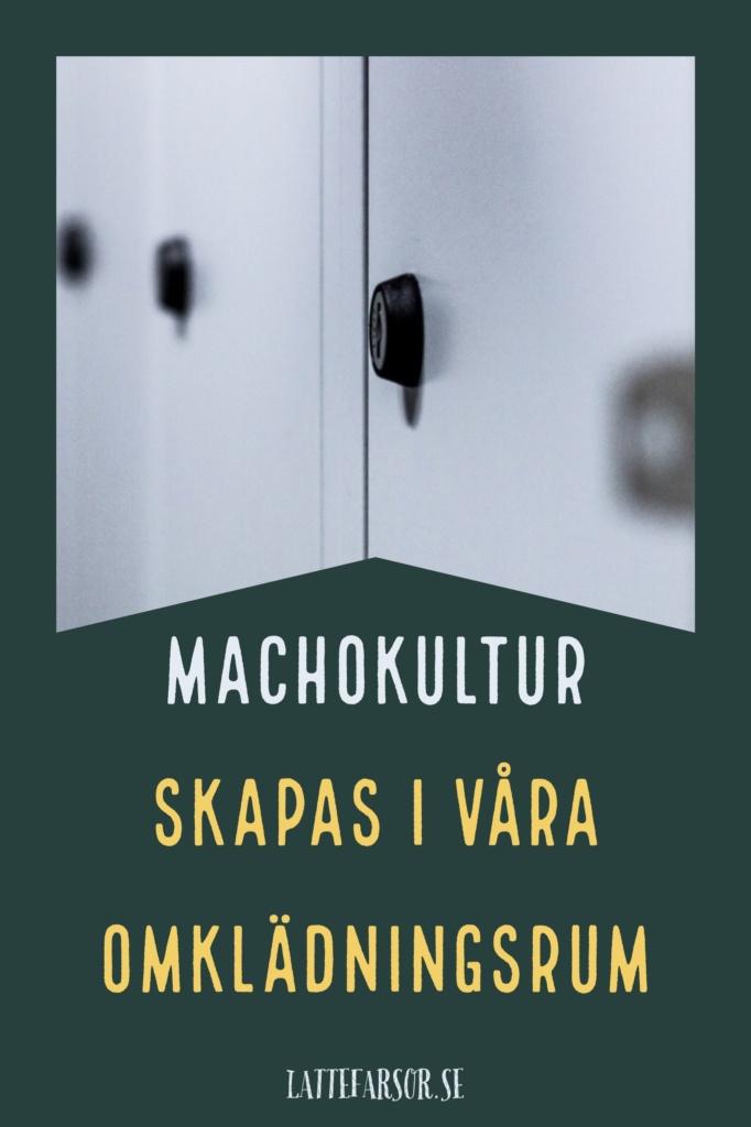 Machokultur är skadligt enligt skribenten